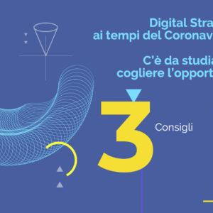 Digital Strategy ai tempi del Coronavirus? C'è da studiare e cogliere l'opportunità